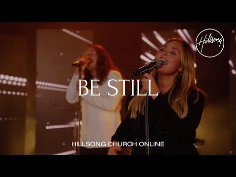 Be Still (Church Online) - Hillsong Worship