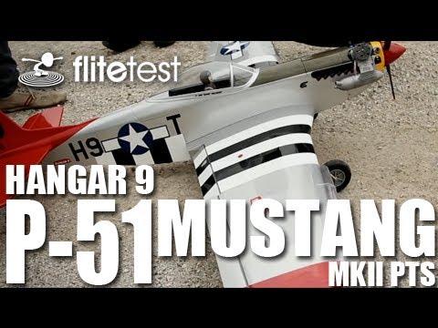 Flite Test - Hangar 9 P-51 Mustang MkII PTS - REVIEW - UC9zTuyWffK9ckEz1216noAw