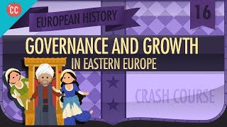 Eastern Europe Consolidates: Crash Course European History #16