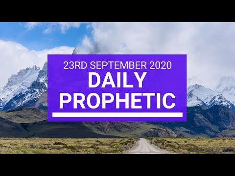 Daily Prophetic 23 September 2020 2 of 8 Daily Prophetic Word
