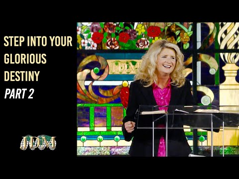 Step Into Your Glorious Destiny, Part 2  Cathy Duplantis