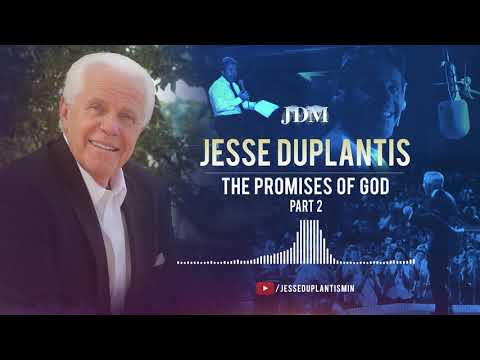 The Promises of God, Part 2  Jesse Duplantis