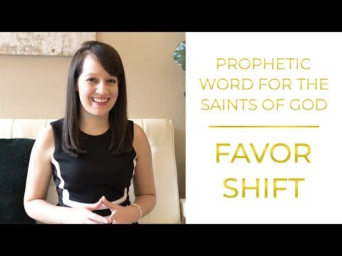 Prophetic Word for Now: Favor shift