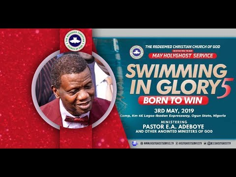 RCCG MAY 2019 SPECIAL HOLYGHOST SERVICE - SWIMMING IN GLORY 5