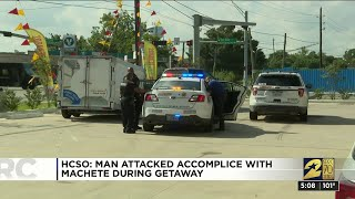 HCSO: Man attacked accomplice with machete during getaway