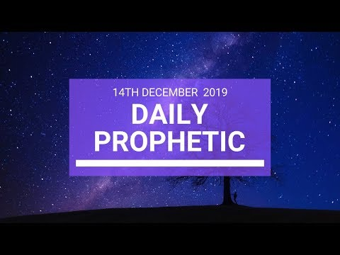 Daily Prophetic 14  December 3  of 4