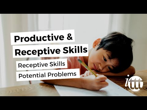 Productive and Receptive Skills in the ESL Classroom - Receptive Skills - Potential Problems