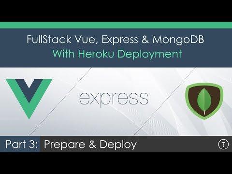 Full Stack Vue.js, Express & MongoDB [3] - Prepare & Deploy
