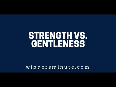 Strength vs. Gentleness  The Winner's Minute With Mac Hammond