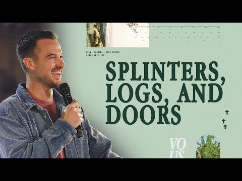 Splinters, Logs, and Doors  Palm Sunday  Rich Wilkerson Jr.