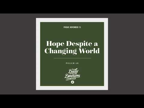 Hope Despite a Changing World - Daily Devotion