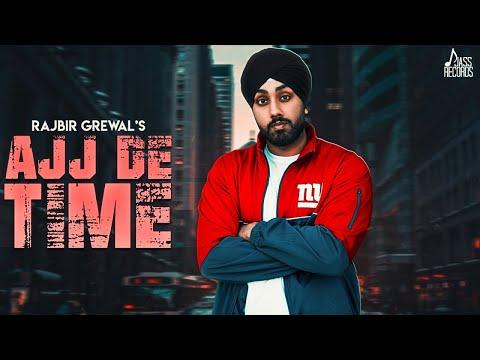 RAJBIR GREWAL – Ajj De Time Lyrics | Punjabi Song