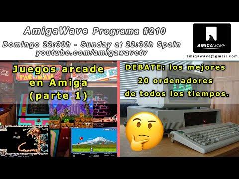 AmigaWave #210 - Juegos de recreativas en Amiga (parte 1), debate sobre los 20 mejores ordenadores.