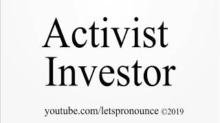 How to Pronounce Activist Investor