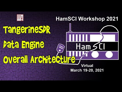 HamSCI 2021: TangerineSDR Data Engine and Overall Architecture