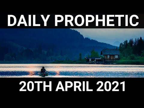 Daily Prophetic 20 April 2021 6 of 7
