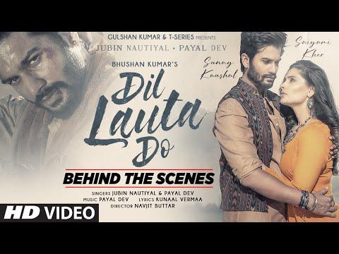 Dil Lauta Do (Behind The Scenes) Jubin N, Payal D| Sunny K, Saiyami K| Kunaal V| Navjit B| Bhushan K