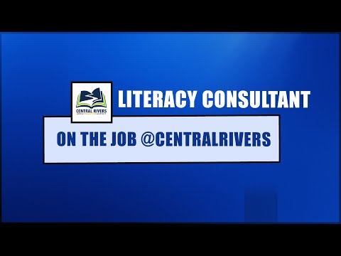 Video On the Job @CentralRivers:  Literacy Consultant (Episode 6)