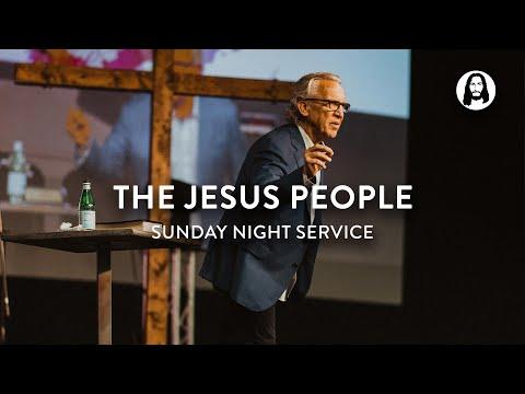 The Jesus People  Bill Johnson  Sunday Night Service