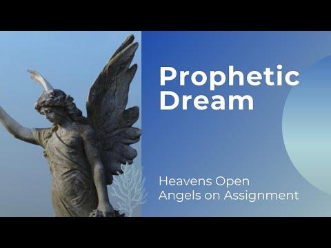 Prophetic Dream - Heavens Open & Angels on Assignment
