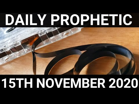 Daily Prophetic 15 November 2020 4 of 12 Subscribe for Daily Prophetic Words of encouragement