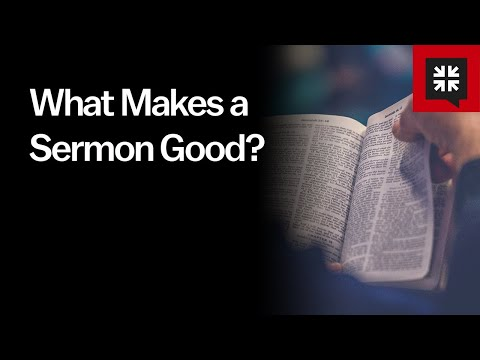 What Makes a Sermon Good? // Ask Pastor John