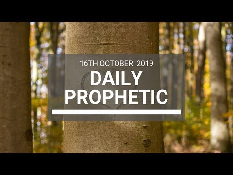 Daily Prophetic 16 October Word 8