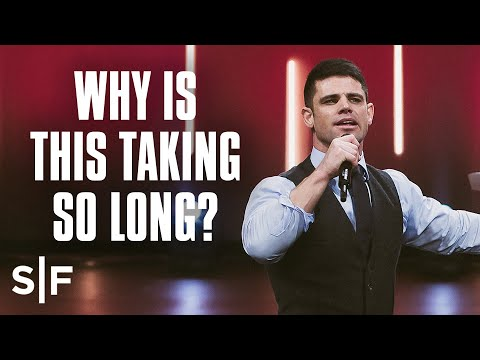 Why Is This Taking So Long?  Steven Furtick