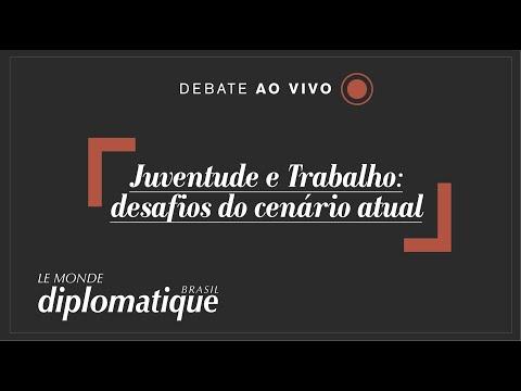 Juventude e Trabalho: desafios do cenário atual - Programa Le Monde Diplomatique Brasil #19