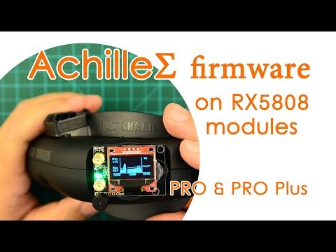 AchilleΣ firmware on RX5808 Pro & Pro PLUS: Flashing & Overview - QUICK GUIDE - UCBptTBYPtHsl-qDmVPS3lcQ