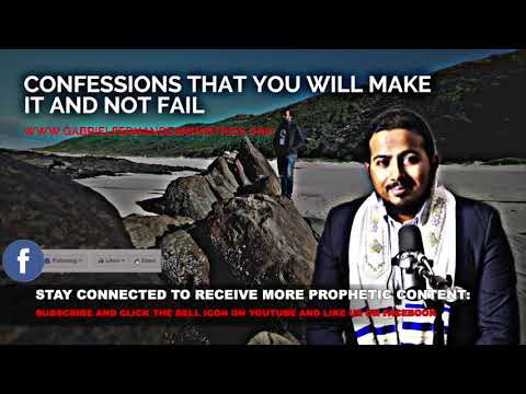 CONFESSIONS THAT YOU WILL MAKE IT AND NOT FAIL BY EVANGELIST GABRIEL FERNANDES