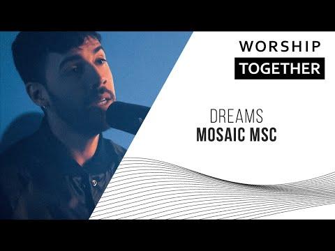 Dreams // Mosaic MSC // New Song Cafe
