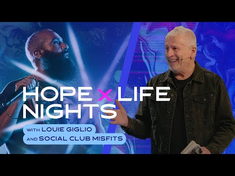 Hope X Life Night with Louie Giglio  Lakewood Church