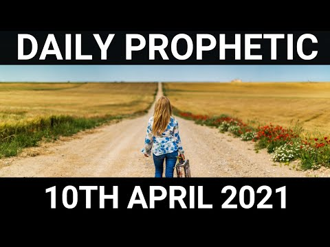Daily Prophetic Word 10 April 2021 6 of 7