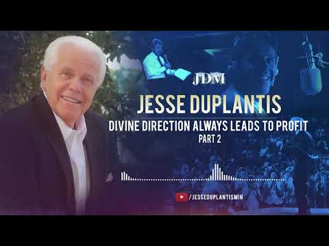 Divine Direction Always Leads to Profit, Part 2 Jesse Duplantis