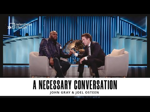 A Conversation With Pastors John Gray & Joel Osteen