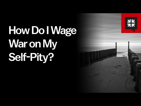 How Do I Wage War on My Self-Pity? // Ask Pastor John