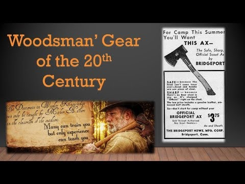 Woodsman's Gear of the 20th Century Part 3