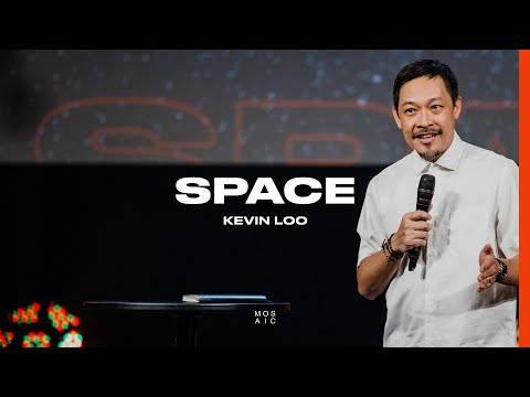 Space  Special Guest: Kevin Loo - Mosaic
