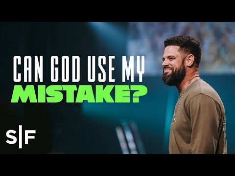 Can God Use My Mistake?  Steven Furtick