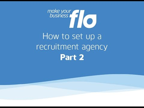 How to set up a recruitment agency part 2