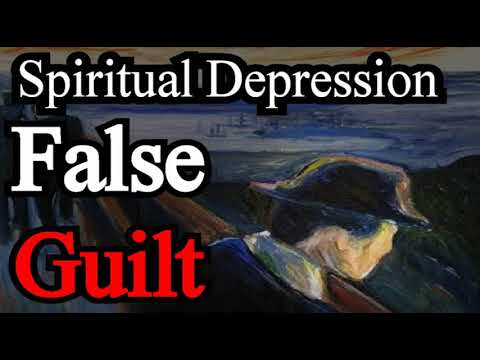 Spiritual Depression: False Guilt - Michael Phillips Sermon