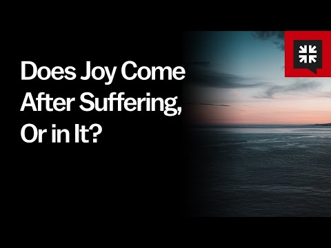 Does Joy Come After Suffering, Or in It? // Ask Pastor John