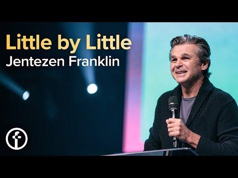 Little by Little  Pastor Jentezen Franklin