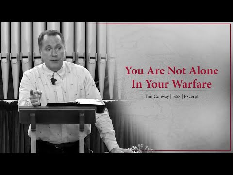 You Are Not Alone In Your Warfare - Tim Conway