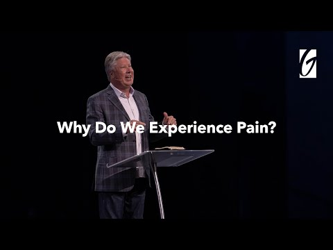 Pastor Robert Morris- Why do we experience pain?