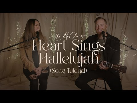 Heart Sings Hallelujah (Song Tutorial) - The McClures