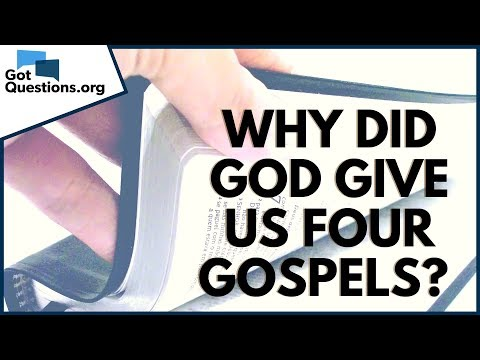 Why did God give us four Gospels?  Matthew Mark Luke and John  GotQuestions.org
