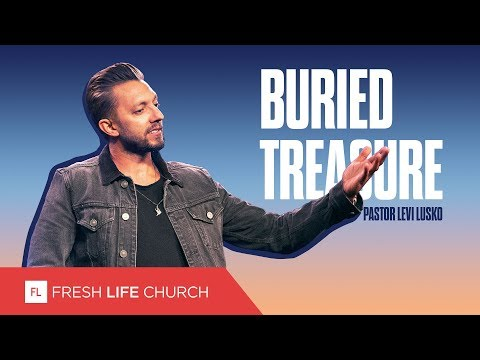 Buried Treasure :: Mad About The House; pt. 5, Pastor Levi Lusko