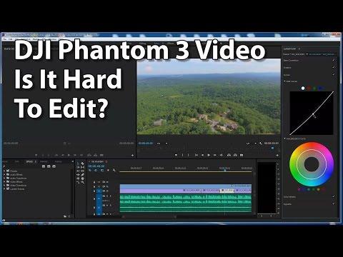 DJI Phantom 3 Video - A Dream To Edit